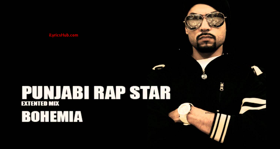 Punjabi Rap Star Lyrics (Full Video) - BOHEMIA – iLyricsHub