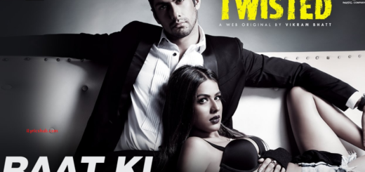 Raat Ki Lyrics - Twisted