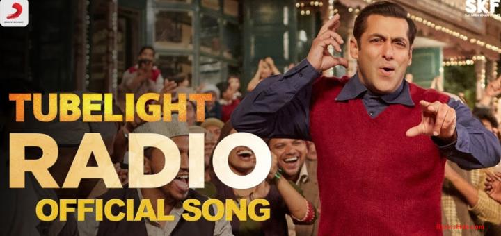 Radio Lyrics – Tubelight   Salman Khan   Pritam  
