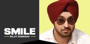 Smile Lyrics (Full Lyrics) - Diljit Dosanjh