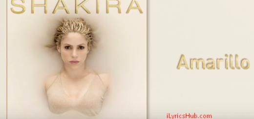 Amarillo Lyrics (Full Video) - Shakira
