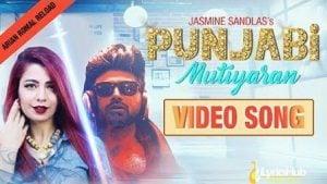 Punjabi Mutiyaran Lyrics Jasmine Sandlas