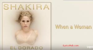 When a Woman Lyrics (Full Video) - Shakira