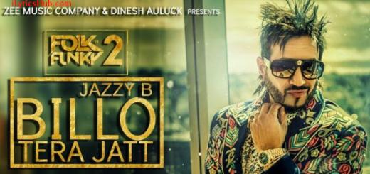 Billo Tera Jatt Lyrics (Full Video) - Jazzy B