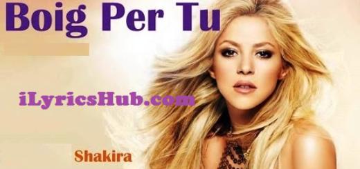 Boig Per Tu Lyrics - Shakira