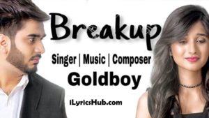 Breakup Lyrics - Goldboy, Navi Kamboz