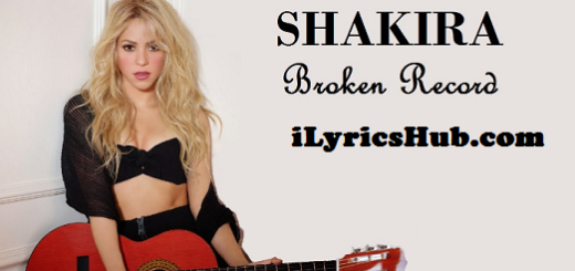 Broken Record Lyrics - Shakira