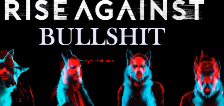 Bullshit Lyrics - Rise Against