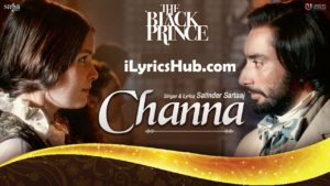 Channa Lyrics (Full Video) - Satinder Sartaaj | The Black Prince |