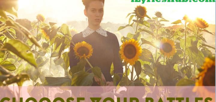 Choose Your Battles Lyrics - Katy Perry