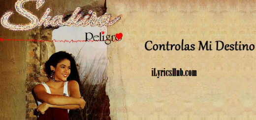 Controlas Mi Destino Lyrics - Shakira