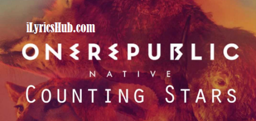 Counting Stars Lyrics (Full Video) - OneRepublic