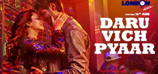 Daru Vich Pyaar Lyrics (Full Video) - Guest iin London