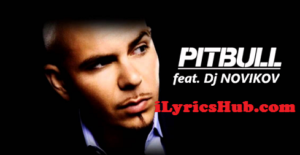 Everybody Get Up Lyrics (Full Video) - Pitbull