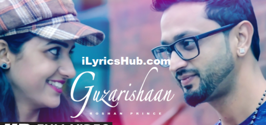 Guzarishaan Lyrics (Full Video) - Roshan Prince
