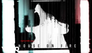 House On Fire Lyrics (Full VIdeo) - Rise Against
