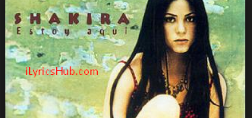 I'm Here Lyrics - Shakira