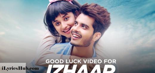 Izhaar Lyrics (Full Video) – Gurnazar, Kanika Maan