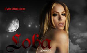 Loba Lyrics - Shakira (Full Video)