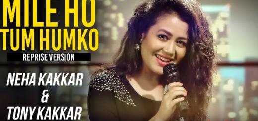 Mile Ho Tum Lyrics (Full Video) - Neha Kakkar (Reprise Version)