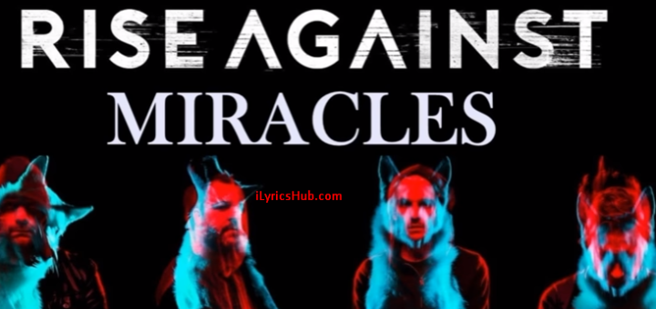Miracle Lyrics - Rise Against