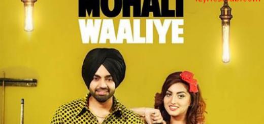 Mohali Waaliye Lyrics (Full Video) - Jordan Sandhu