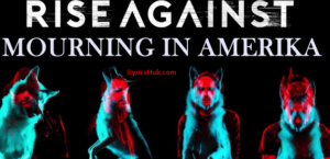 Mourning In Amerika Lyrics - Rise Against