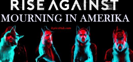 Mourning In Amerika Lyrics - Rise Against