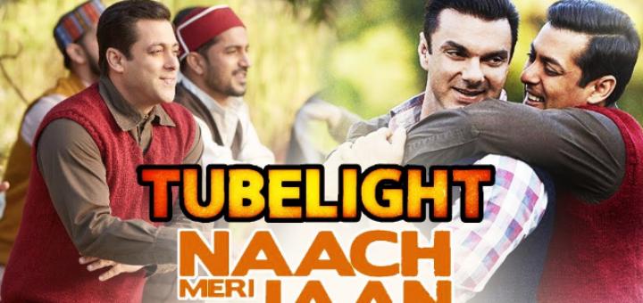 Naach Meri Jaan Lyrics - Tubelight