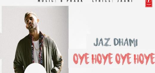 Oye Hoye Oye Hoye Lyrics - Jaz Dhami, B Praak