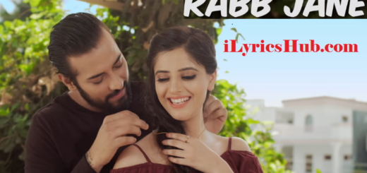 Rabb Jane Lyrics (Full Video) - Garry Sandhu