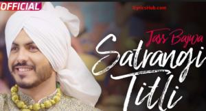 Satrangi Titli Lyrics (Full Video) - Jass Bajwa, Desi Crew