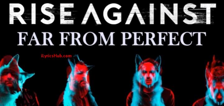 Far From Perfect Lyrics - Rise Against
