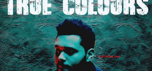 True colors Lyrics - The Weeknd