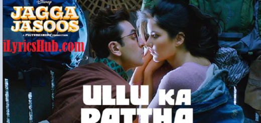 Ullu Ka Patth Lyrics (Full Video) - Jagga Jasoos