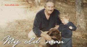 My Old Man Lyrics - Zac Brown Band