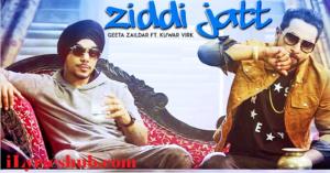 Ziddi Jatt Lyrics (Full Video) - Geeta Zaildar, Kuwar Virk