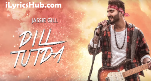 Dill Tutda Lyrics (Full Video) - Jassi Gill