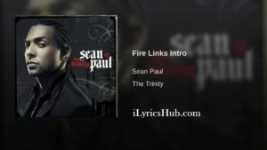 Fire Links Intro Lyrics - Sean Paul