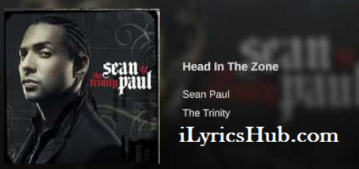 Head In The Zone Lyrics - Sean Paul