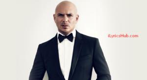 Can't Have Lyrics (Full Video) - Pitbull