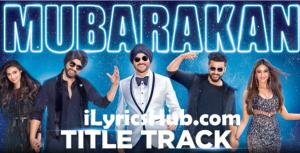 Mubarakan Lyrics (Full Video) - Anil Kapoor, Arjun Kapoor