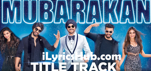 Mubarakan Lyrics (Full Video) - Anil Kapoor, Arjun Kapoor