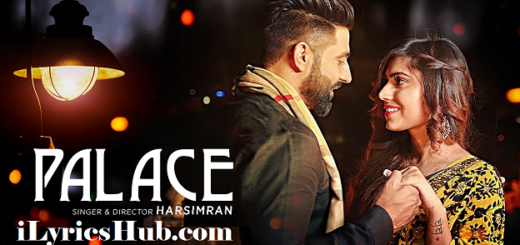 Palace Lyrics - Harsimran Latest Punjabi Song 2017