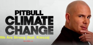 We Are Strong Lyrics (Full Video) - Pitbull