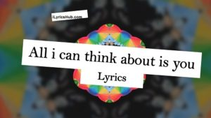 All I Can Think About Is You Lyrics - Coldplay