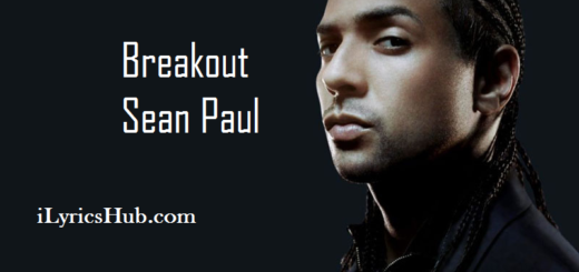 Breakout Lyrics - Sean Paul