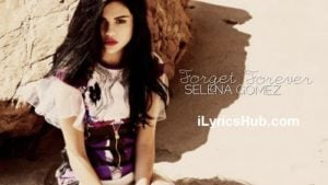 Forget Forever Lyrics (Full Video) - Selena Gomez