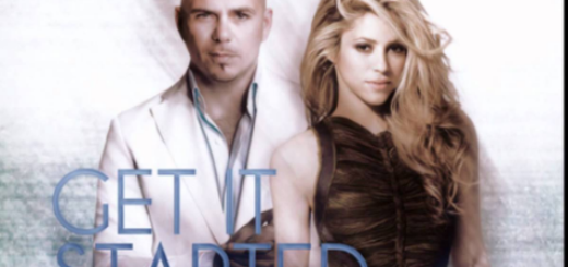 Get It Started Lyrics (Full Video) - Pitbull, Shakira