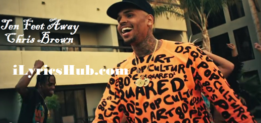 Ten Feet Away Lyrics - Chris Brown
